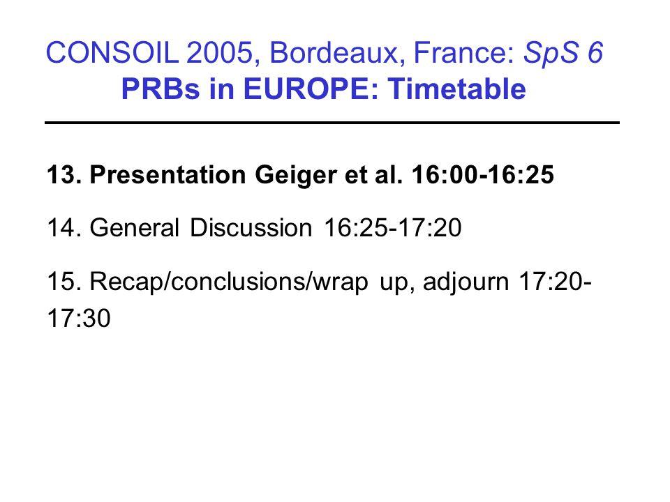 Herstellung mittels Großbohrungen CONSOIL 2005, Bordeaux, France: SpS 6 PRBs in EUROPE: Timetable 13.