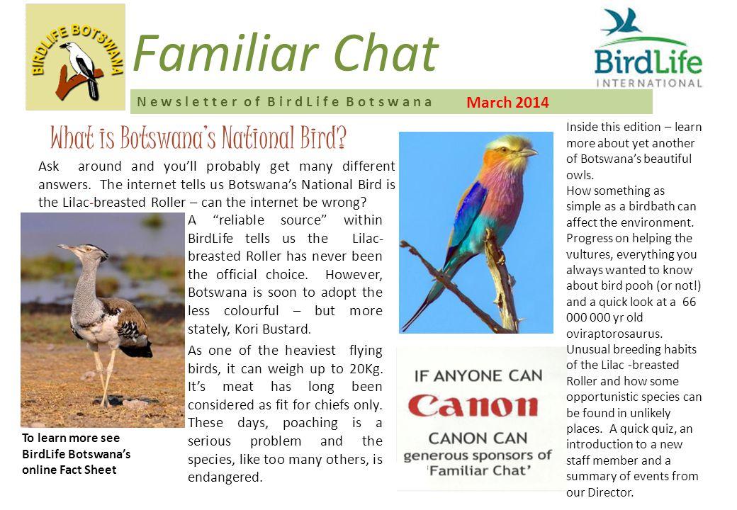 March 2014 Familiar Chat N e w s l e t t e r o f B i r d L i f e B o t s w a n a What is Botswana's National Bird.