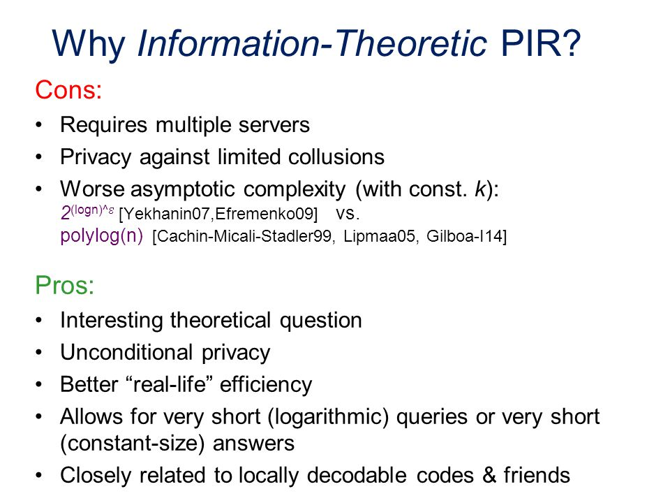 Why Information-Theoretic PIR.