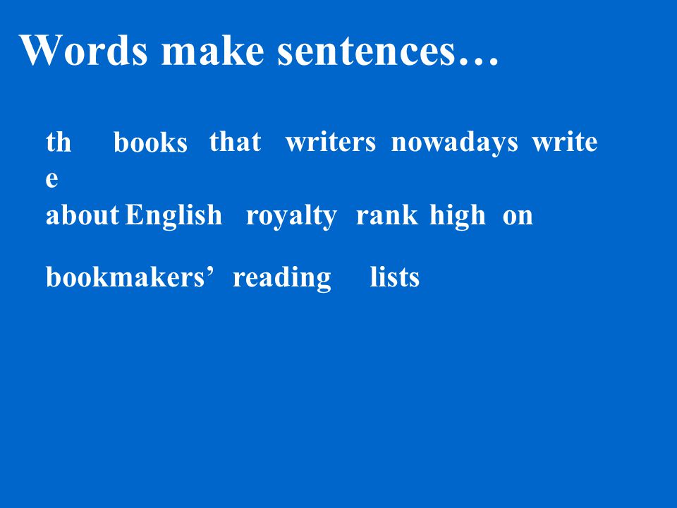 Words and Wordforms about books bookmakers' English high lists nowadays on rank reading royalty that the write writers
