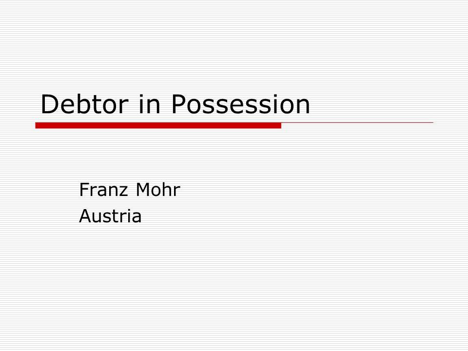 Debtor in Possession Franz Mohr Austria