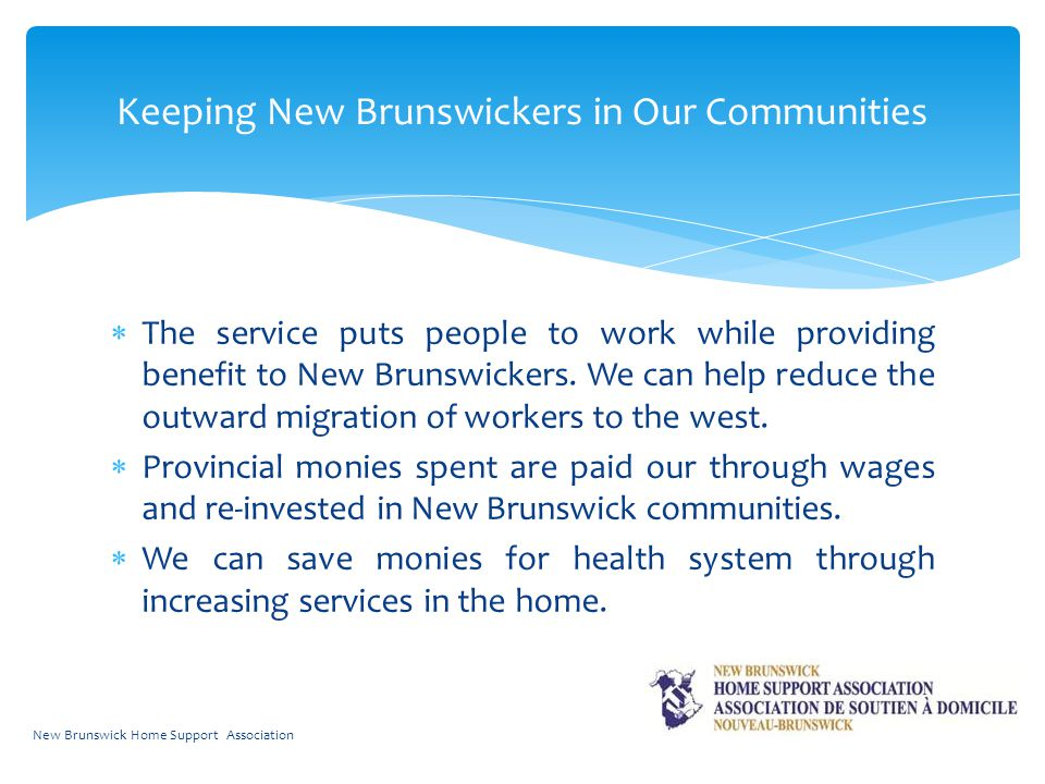  The service puts people to work while providing benefit to New Brunswickers.