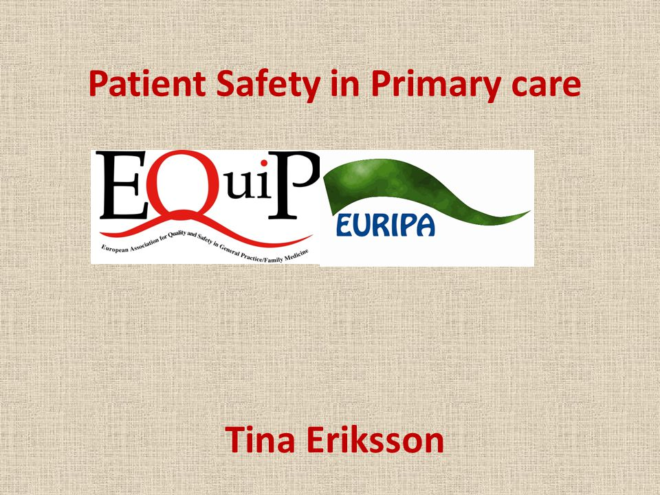 Patient Safety in Primary care Tina Eriksson