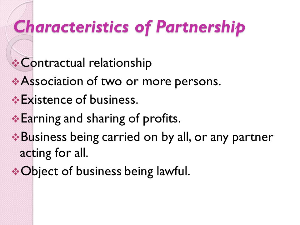 PARTNERSHIP DEED A partnership is based on a contract.