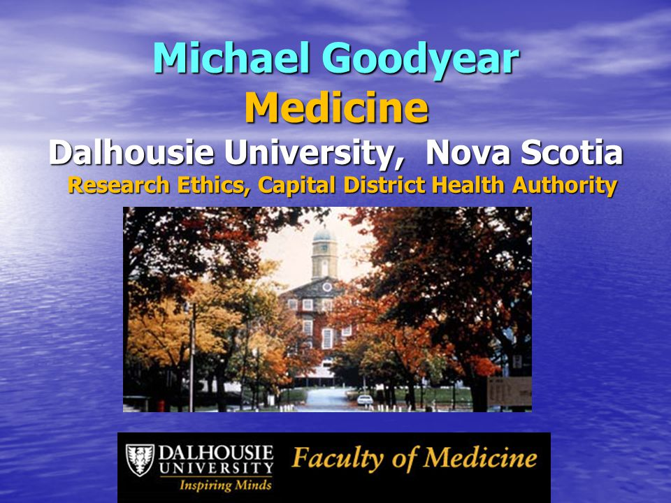 Michael Goodyear Medicine Dalhousie University, Nova Scotia Research Ethics, Capital District Health Authority