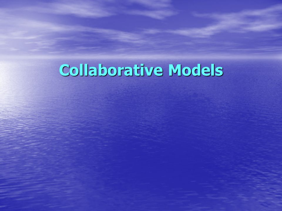 Collaborative Models