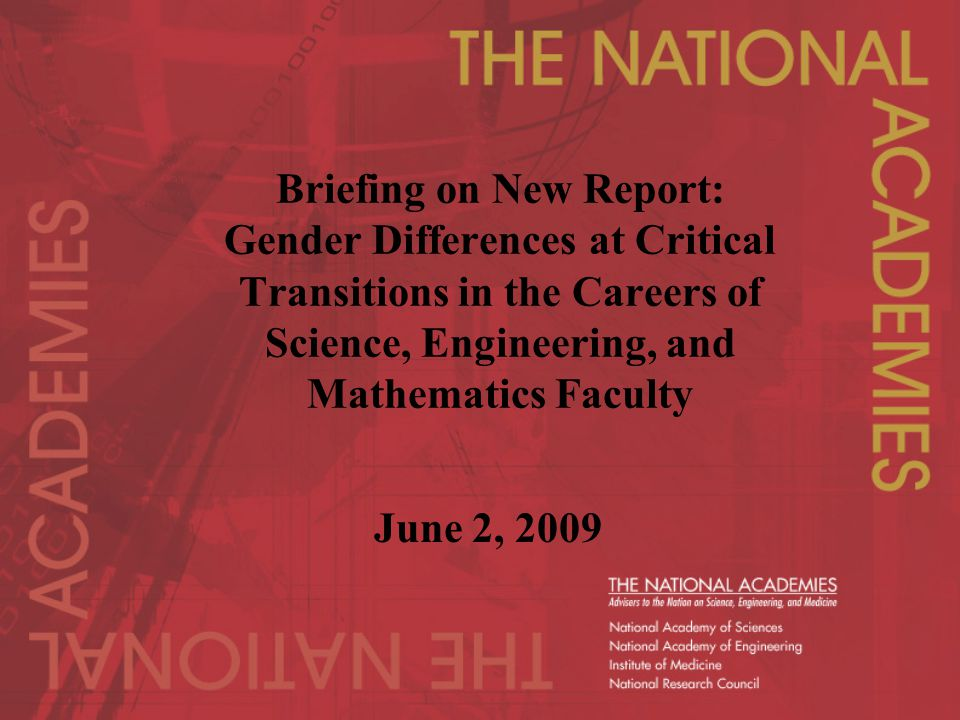 Briefing on New Report: Gender Differences at Critical Transitions in the Careers of Science, Engineering, and Mathematics Faculty June 2, 2009