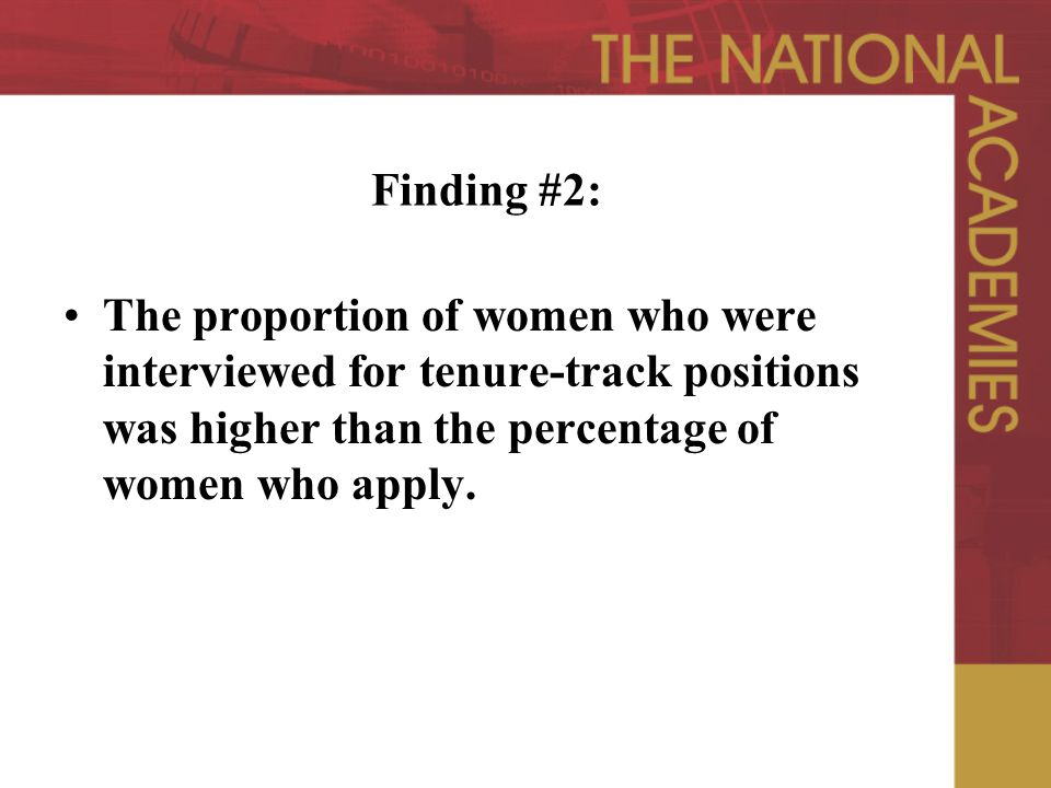 Finding #2: The proportion of women who were interviewed for tenure-track positions was higher than the percentage of women who apply.
