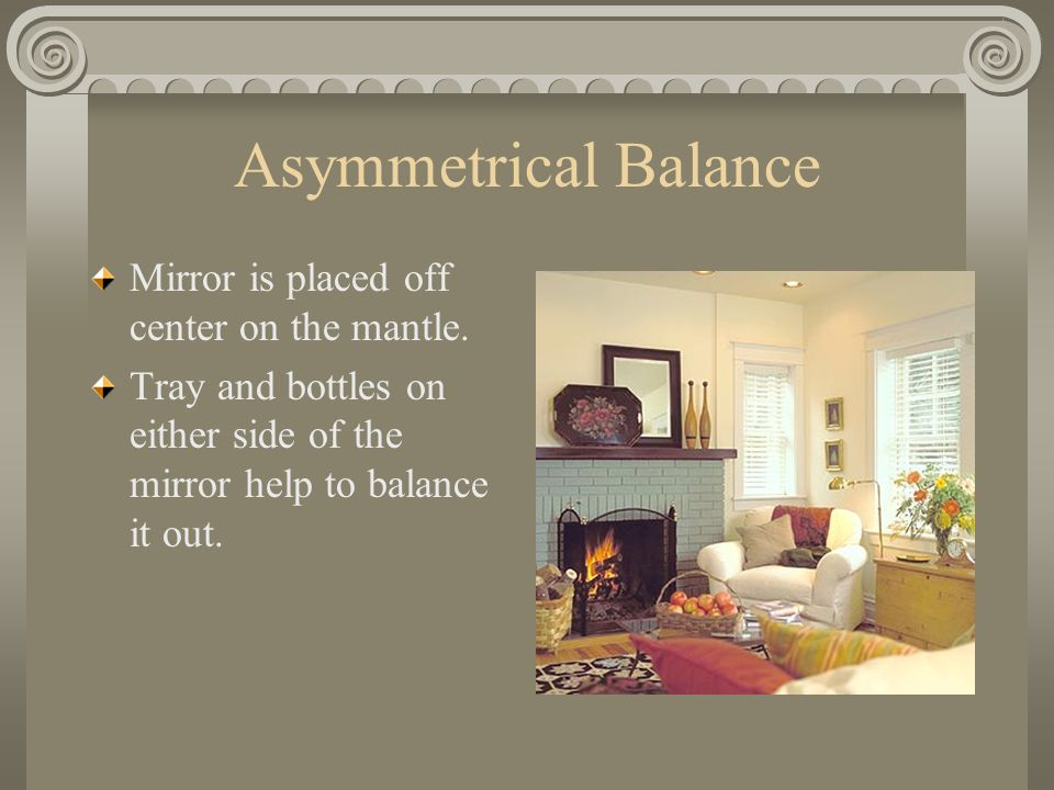 Asymmetrical Balance Mirror is placed off center on the mantle. Tray and bottles on either side of the mirror help to balance it out.