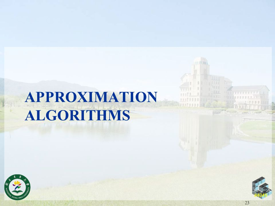 #4049 APPROXIMATION ALGORITHMS 23
