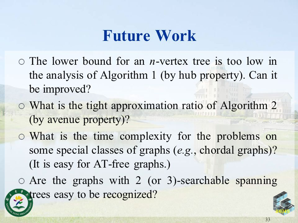 #4049 Future Work  The lower bound for an n-vertex tree is too low in the analysis of Algorithm 1 (by hub property).