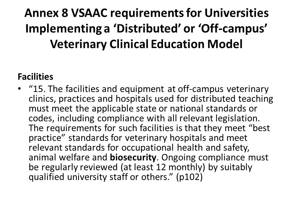Annex 8 VSAAC requirements for Universities Implementing a 'Distributed' or 'Off-campus' Veterinary Clinical Education Model Facilities 15.