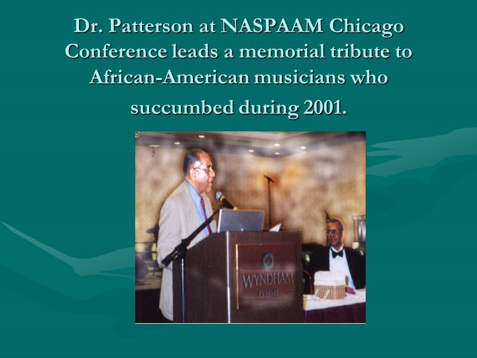 Dr. Patterson at NASPAAM Chicago Conference leads a memorial tribute to African-American musicians who succumbed during 2001.