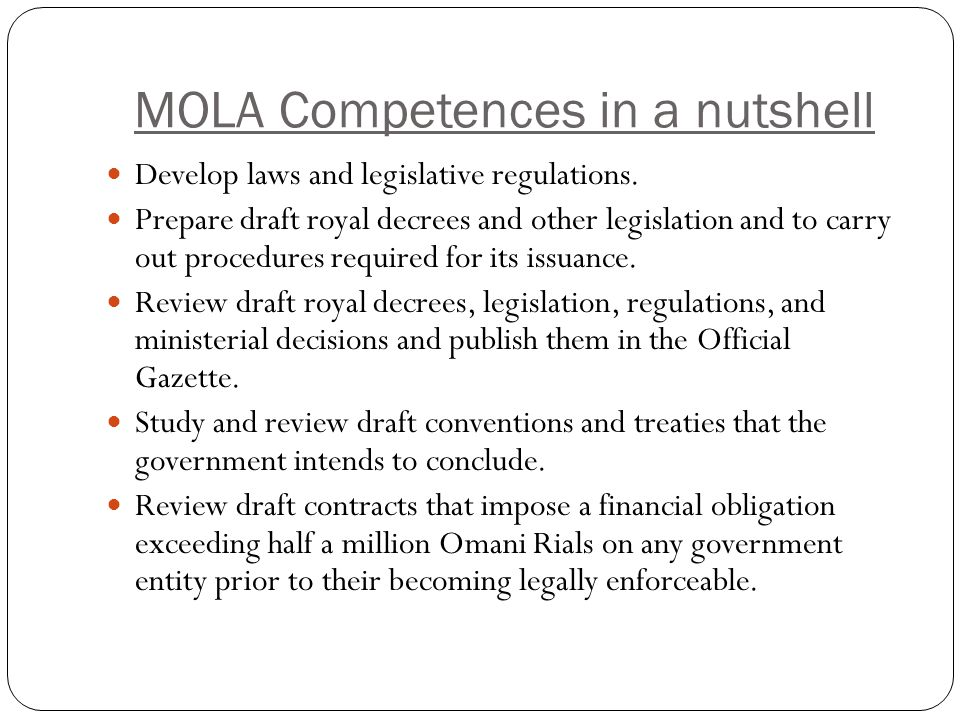 MOLA Competences in a nutshell Develop laws and legislative regulations.