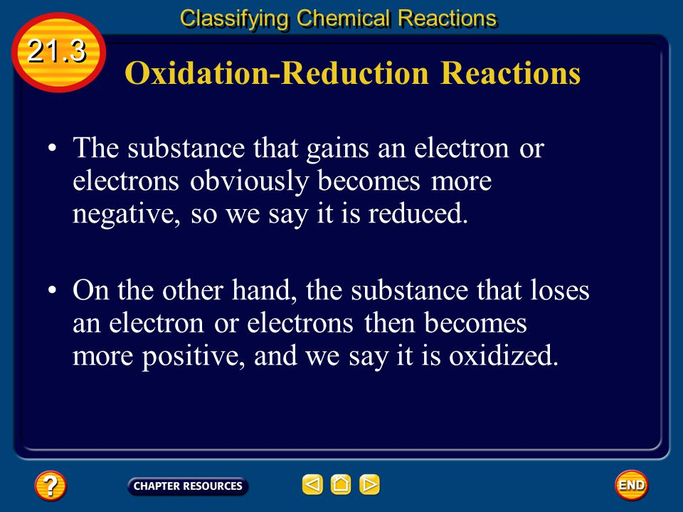 Oxidation-Reduction Reactions Chemical reactions involving electron transfer of this sort often involve oxygen, which is very reactive, pulling electr