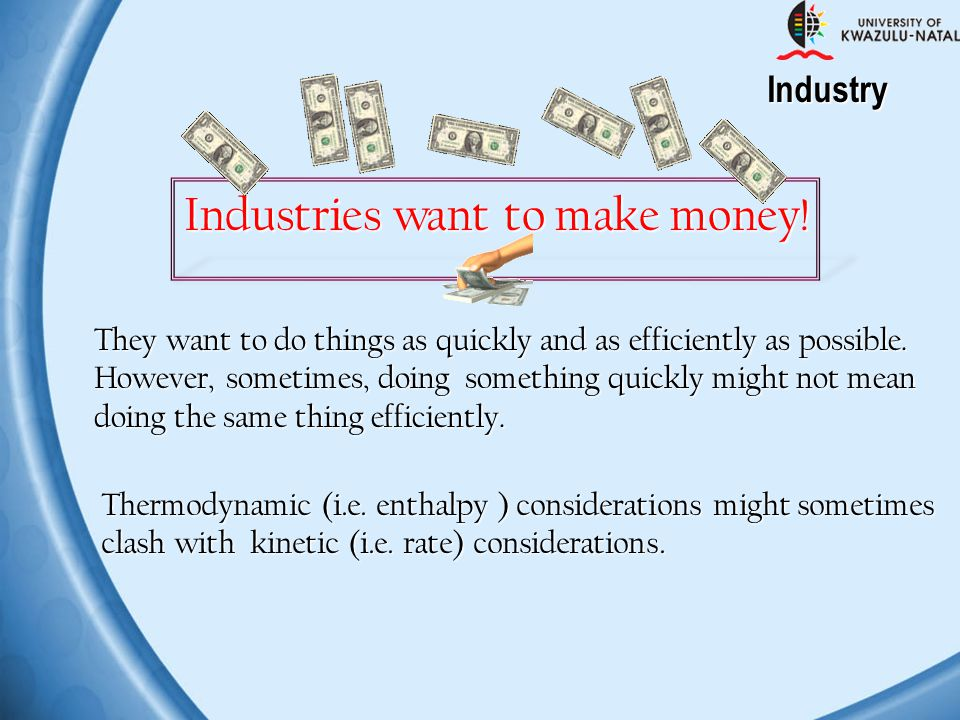 Industry They want to do things as quickly and as efficiently as possible. However, sometimes, doing something quickly might not mean doing the same t