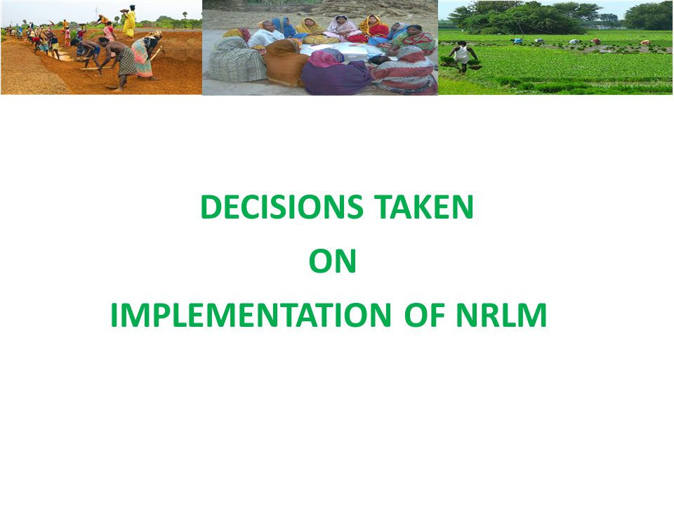 DECISIONS TAKEN ON IMPLEMENTATION OF NRLM