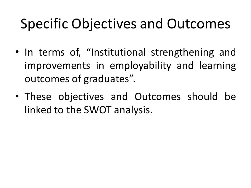 """Specific Objectives and Outcomes In terms of, """"Institutional strengthening and improvements in employability and learning outcomes of graduates"""". Thes"""