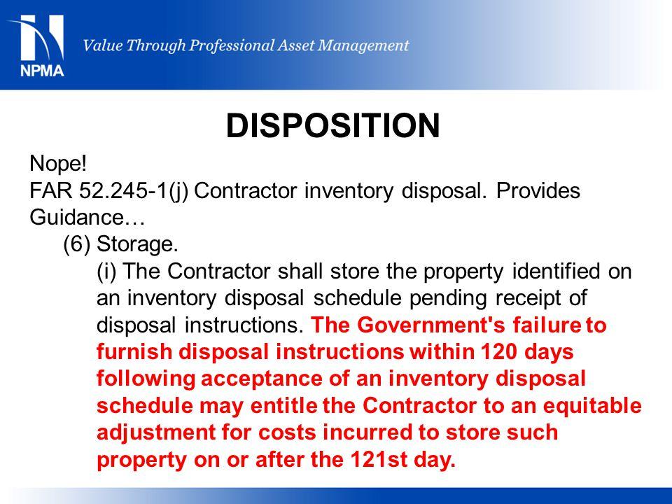 Nope.FAR 52.245-1(j) Contractor inventory disposal.
