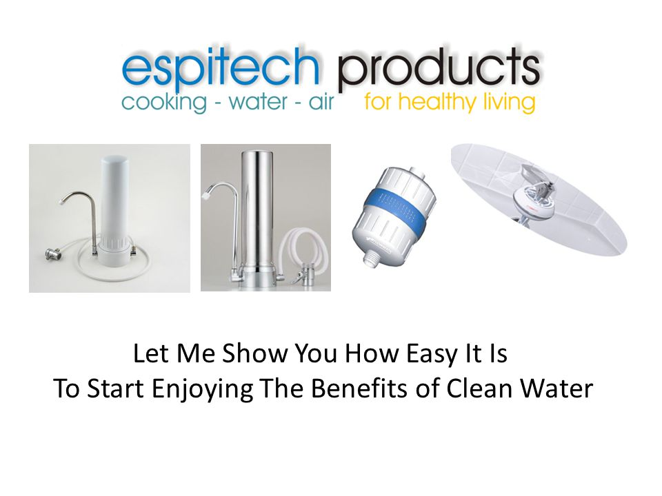 Let Me Show You How Easy It Is To Start Enjoying The Benefits of Clean Water