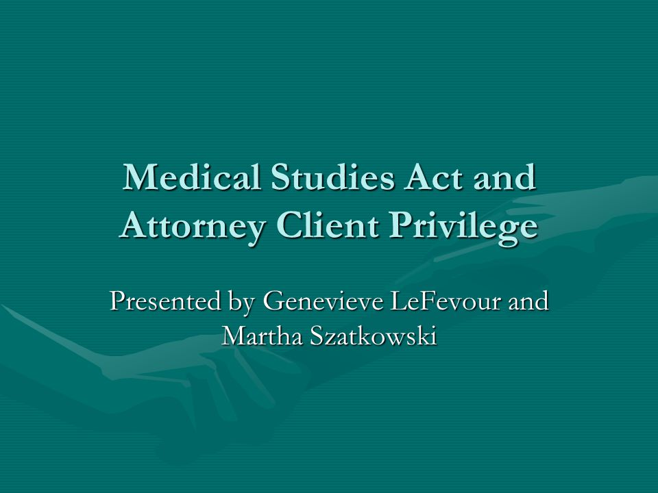 MEDICAL STUDIES ACT 735 ILCS 5/8-2101-2102 Section 8-2101 of the Medical Studies Act (hereinafter referred to as the Act ) provides, in pertinent part:Section 8-2101 of the Medical Studies Act (hereinafter referred to as the Act ) provides, in pertinent part: 8-2101.