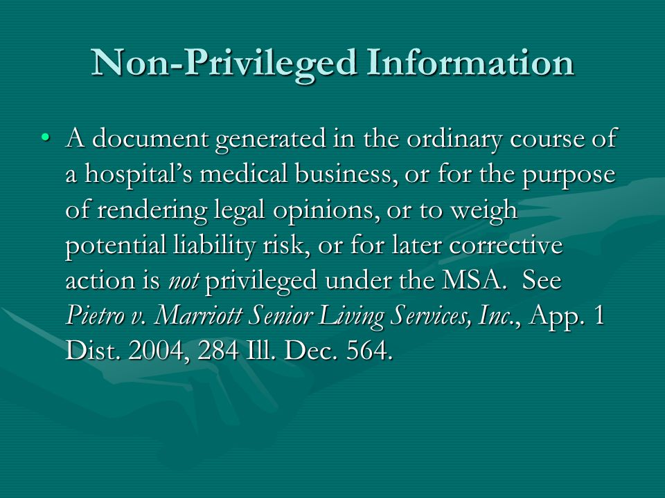 Incidents and Situation Reports Not Privileged Incident and situation reports about a hospital patient's case were held not to be privileged under the MSA.Incident and situation reports about a hospital patient's case were held not to be privileged under the MSA.