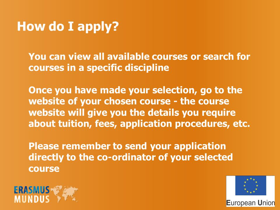 How do I apply? You can view all available courses or search for courses in a specific discipline Once you have made your selection, go to the website