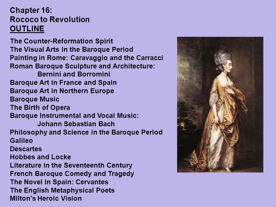 Timeline Chapter 16: Rococo to Revolution 1534 Loyola establishes the Society of Jesus (Jesuits) 1601 Caravaggio, The Calling of Saint Matthew 1620 Artemesia Gentileschi, Judith and Holofernes 1629 Bernini appointed official architect of St.