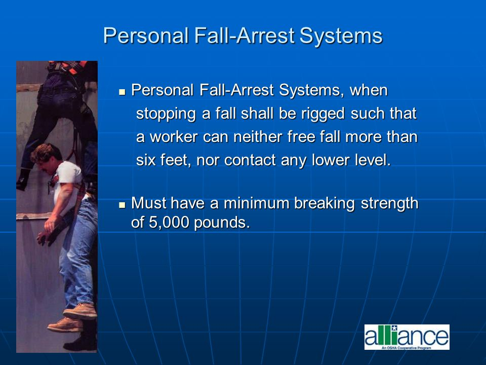 Personal Fall-Arrest Systems, when Personal Fall-Arrest Systems, when stopping a fall shall be rigged such that stopping a fall shall be rigged such t