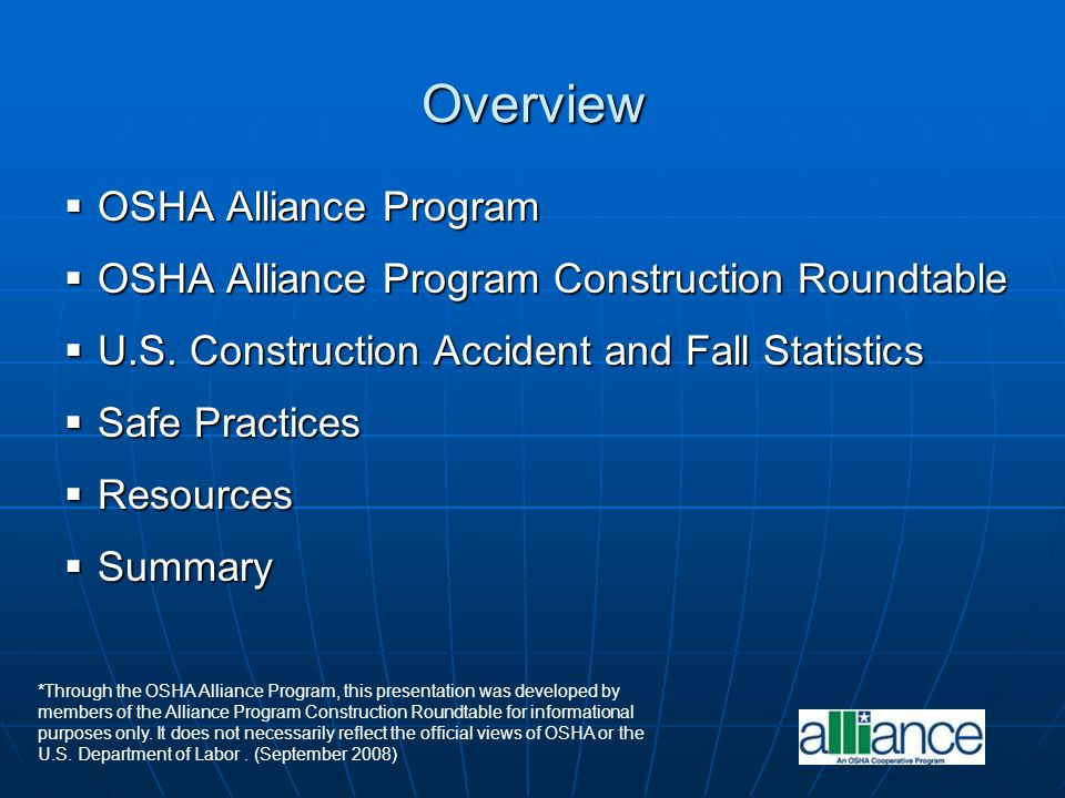 Alliance Program OSHA and the participating organizations define, implement, and meet a set of short- and long-term goals that fall into three categories: OSHA and the participating organizations define, implement, and meet a set of short- and long-term goals that fall into three categories: Training and educationTraining and education Outreach and communicationOutreach and communication Promoting the national dialogue on safety and healthPromoting the national dialogue on safety and health Sharing technical expertise, developing and disseminating compliance assistance products with participants Sharing technical expertise, developing and disseminating compliance assistance products with participants Provides OSHA access to millions Provides OSHA access to millions of employers and employees John R.
