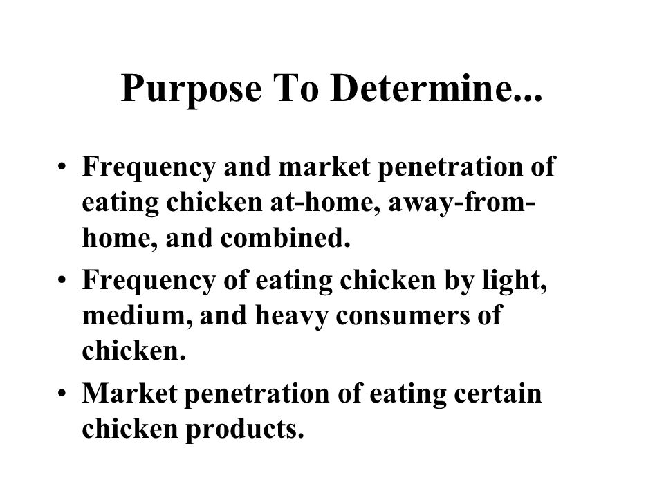Frequency of Purchasing Chicken at Foodservice (Times During Two Weeks/2005) Average times including none: 2.0 Average times excluding none: 2.9 Light --Medium-- --Heavy-- frequency 1 percent don't know/didn't respond