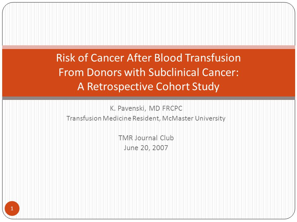 2 Introduction Can blood transfusion transmit cancer.