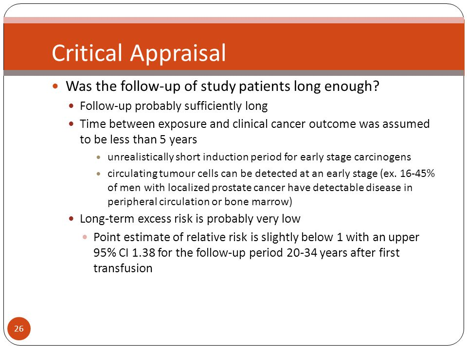 26 Critical Appraisal Was the follow-up of study patients long enough.