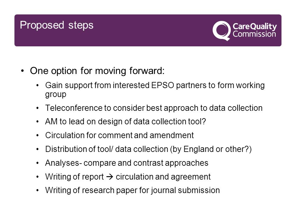 Proposed steps One option for moving forward: Gain support from interested EPSO partners to form working group Teleconference to consider best approach to data collection AM to lead on design of data collection tool.