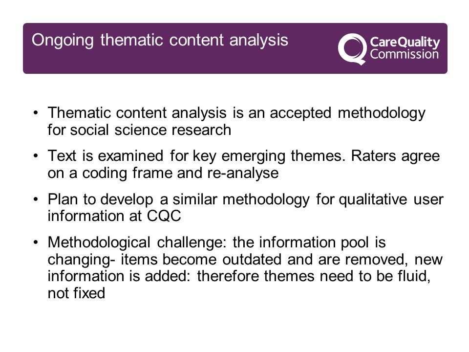 Ongoing thematic content analysis Thematic content analysis is an accepted methodology for social science research Text is examined for key emerging themes.