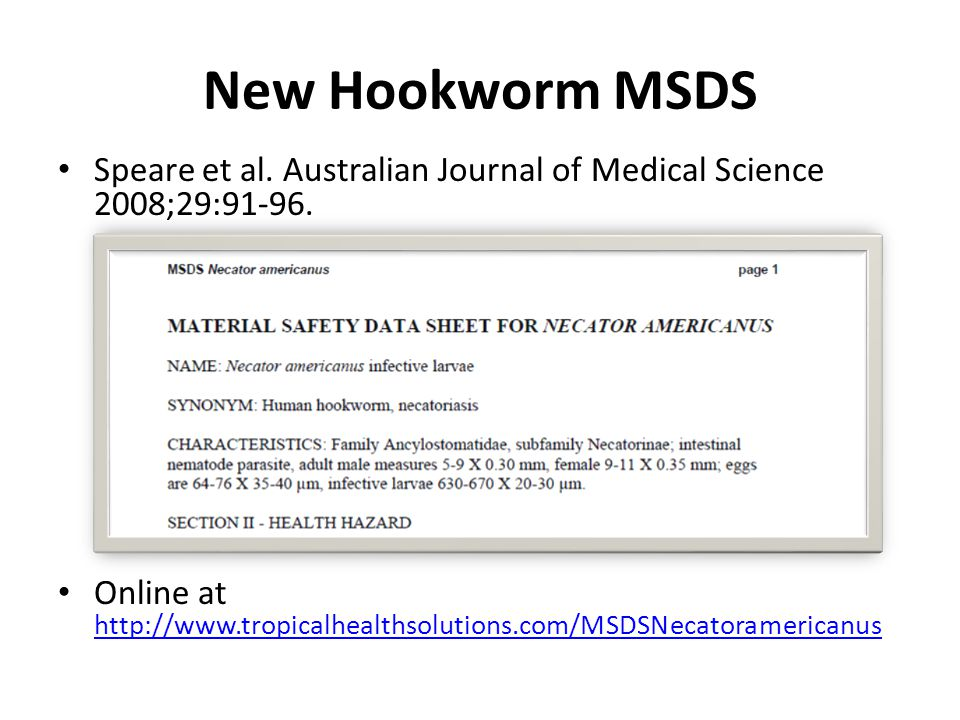 New Hookworm MSDS Speare et al. Australian Journal of Medical Science 2008;29:91-96.