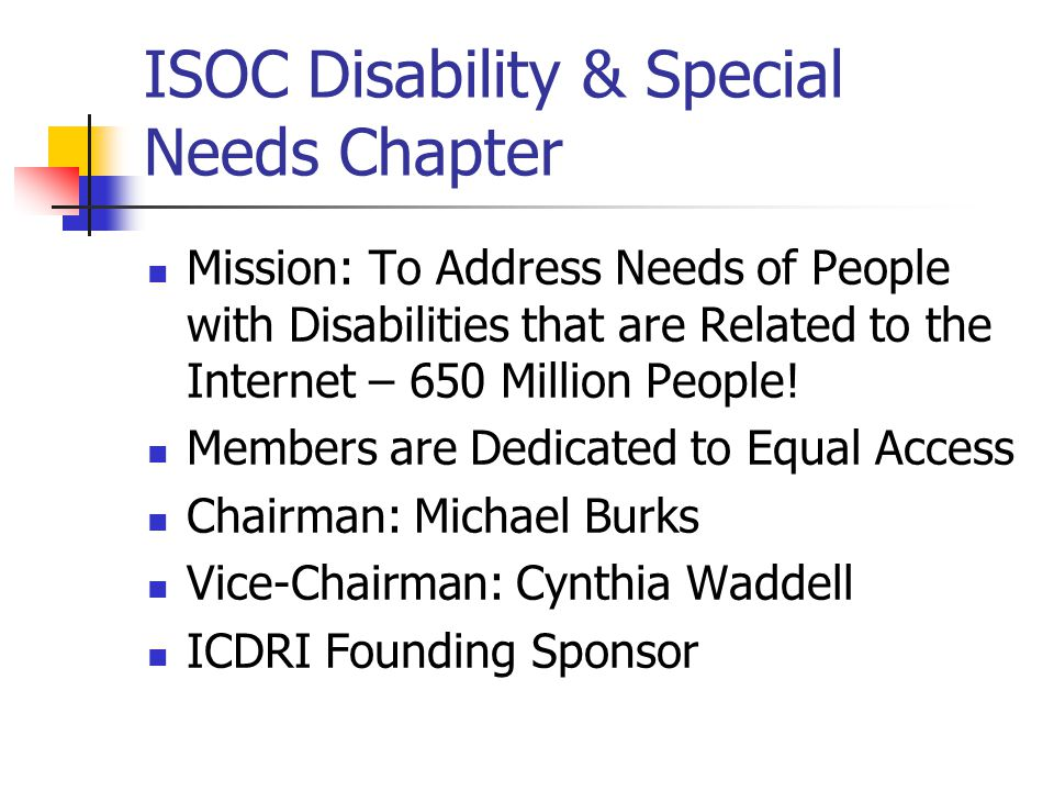 Seminar for a Web Without Barriers for People with Disabilities: eGovernment for Everyone Presented by Michael Burks and Cynthia Waddell, Juris Doctor Internet Society Disability & Special Needs Chapter House of Diputados Auditorium 12 June 2007 Buenos Aires, Argentina
