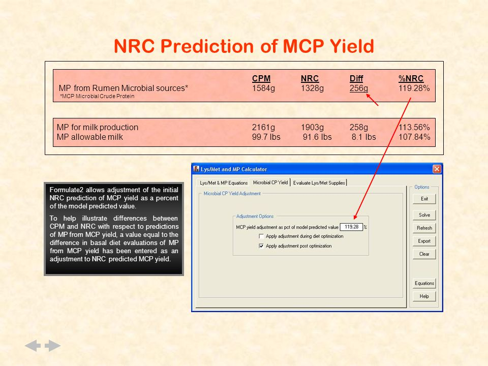 NRC Prediction of MCP Yield Formulate2 allows adjustment of the initial NRC prediction of MCP yield as a percent of the model predicted value.