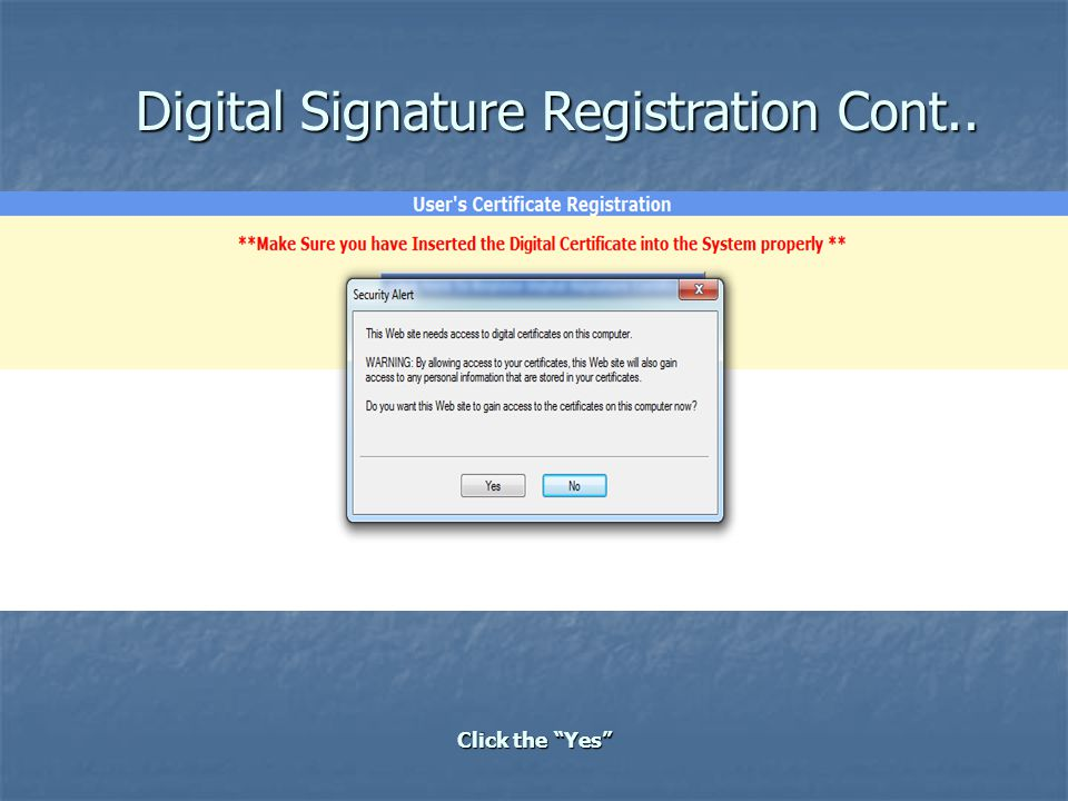 Digital Signature Registration Cont.. Select the Certificate from the Select Certificate Window