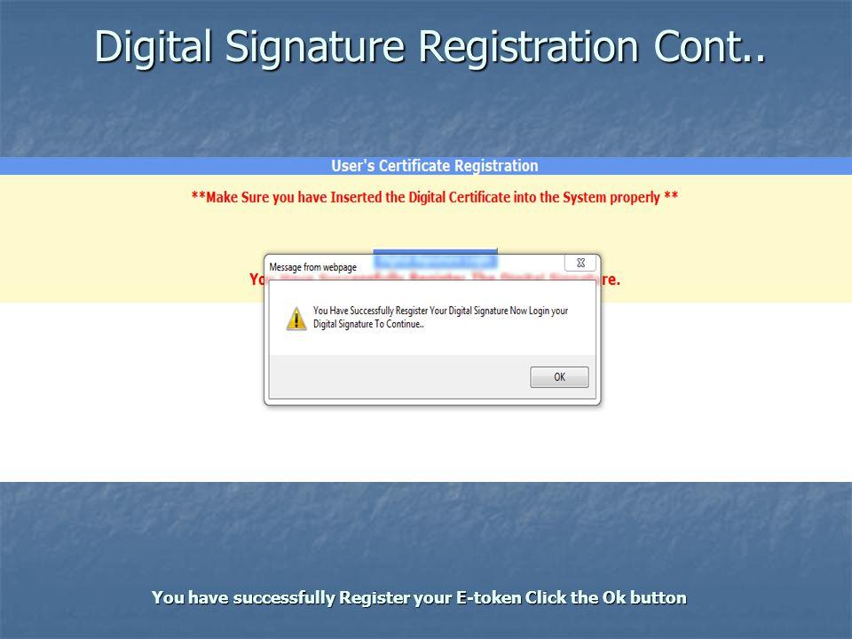 Digital Signature Registration Cont..
