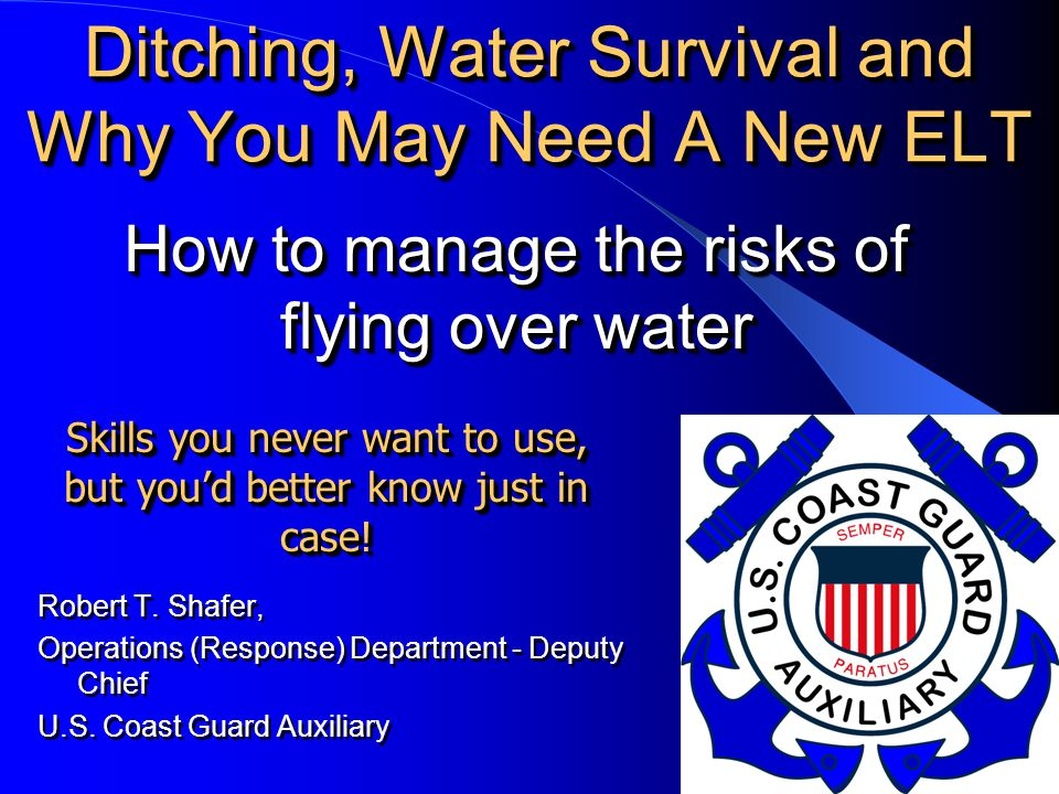 Reduce Probability & Exposure Is it really necessary to fly over water.