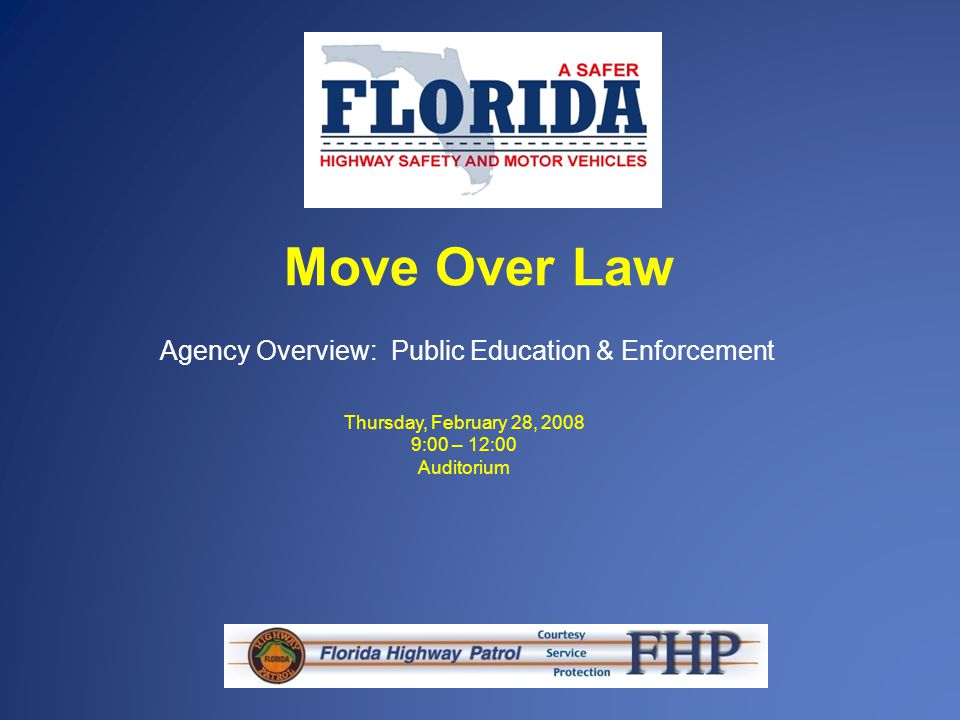 Move Over Law Agency Overview: Public Education & Enforcement Thursday, February 28, 2008 9:00 – 12:00 Auditorium