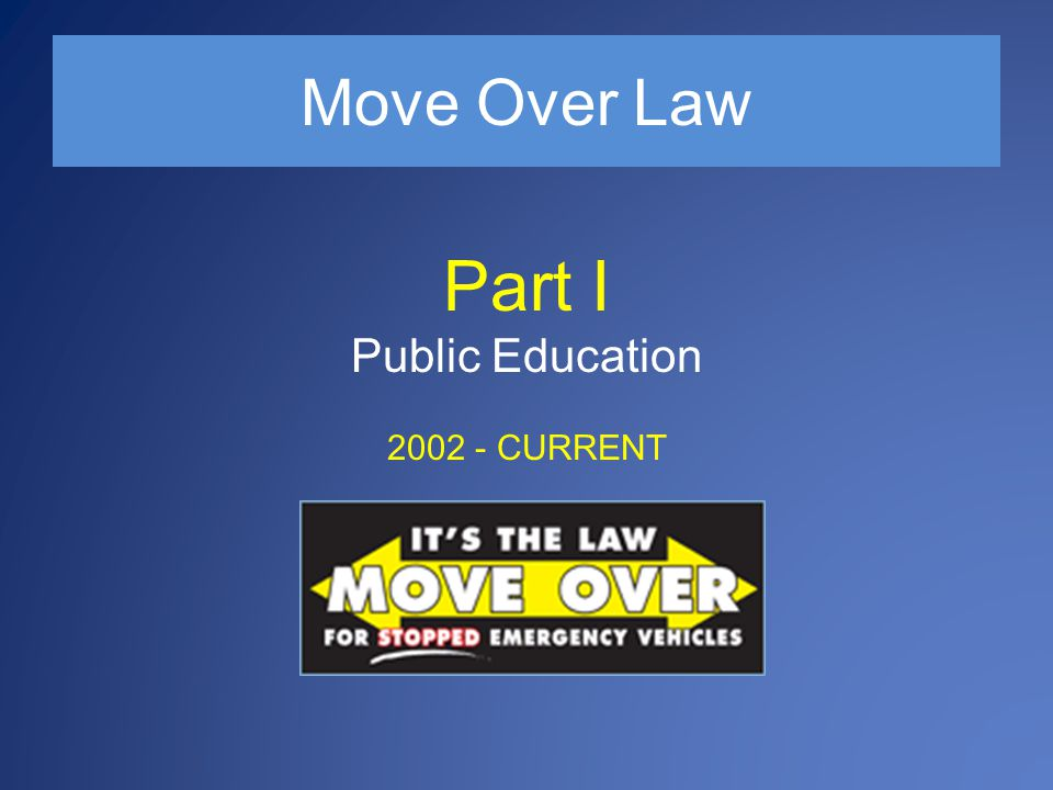 Move Over Law Increase Public Education & Enforcement Establish State Marketing & Communications Plans Organize Statewide Enforcement Initiative, Local Support Seek Funding for Media Campaigns (FDOT, Other) Pull Resources from Each Agency (Funds/Labor/Time) Increase Earned Media (Local, Statewide) Target Specific Locations for Enforcement Target Audiences: Visitors, Race/Age, Other demographics Explore New Technologies (Outreach & Enforcement)