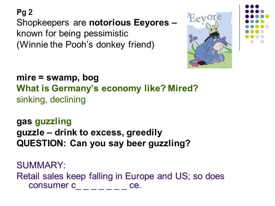 Pg 2 Shopkeepers are notorious Eeyores – known for being pessimistic (Winnie the Pooh's donkey friend) mire = swamp, bog What is Germany's economy like.
