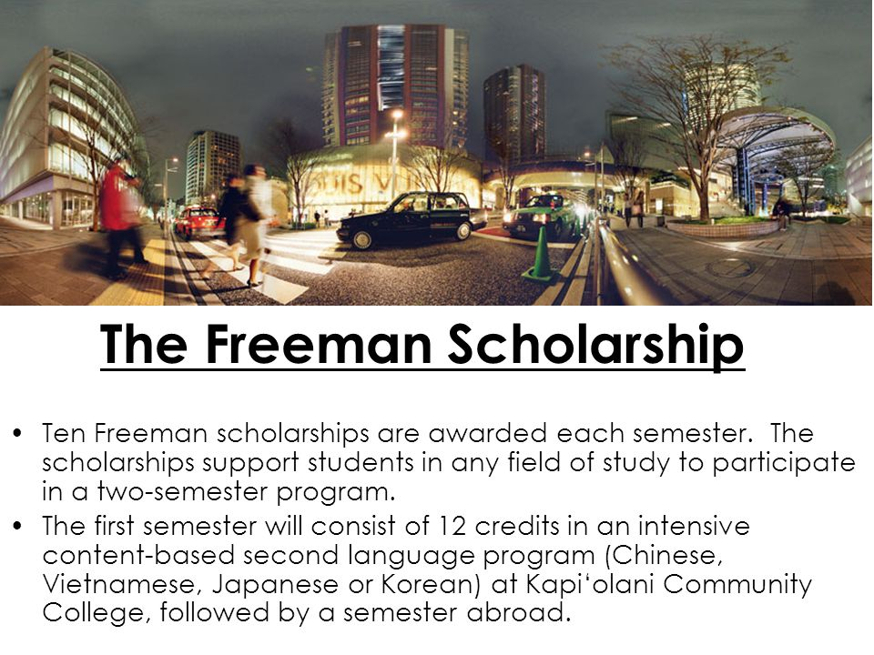 The Freeman Scholarship Eligibility and Criteria: –You must: Be a U.S.