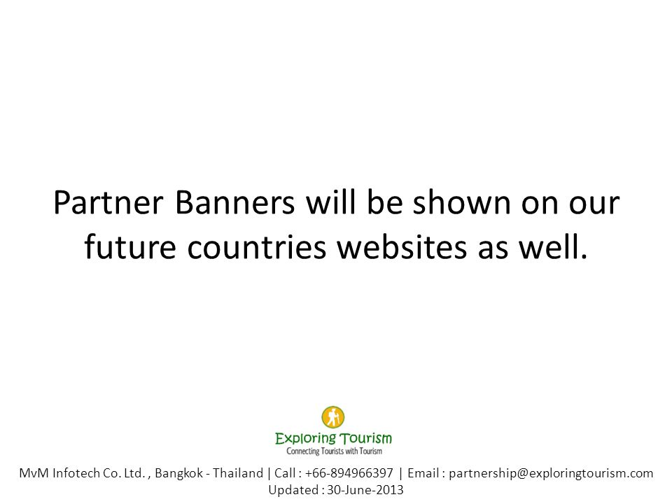 Partner Banners will be shown on our future countries websites as well. MvM Infotech Co. Ltd., Bangkok - Thailand | Call : +66-894966397 | Email : par