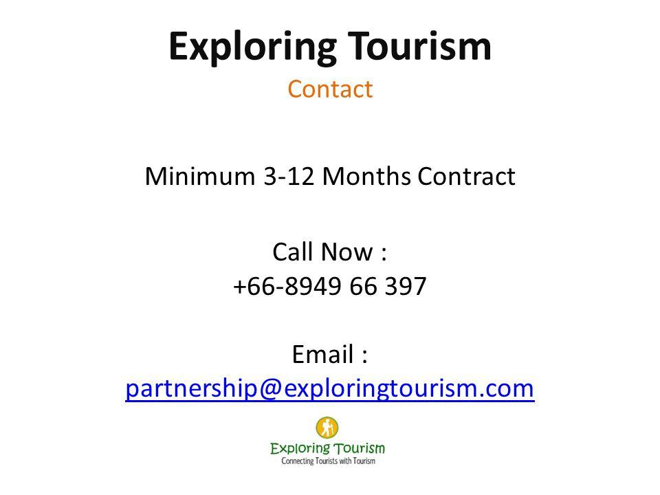 Exploring Tourism Contact Minimum 3-12 Months Contract Call Now : +66-8949 66 397 Email : partnership@exploringtourism.com