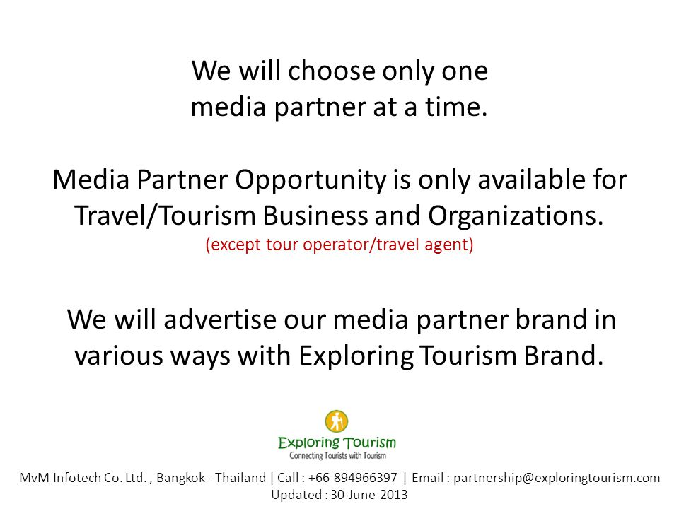 We will choose only one media partner at a time. Media Partner Opportunity is only available for Travel/Tourism Business and Organizations. (except to