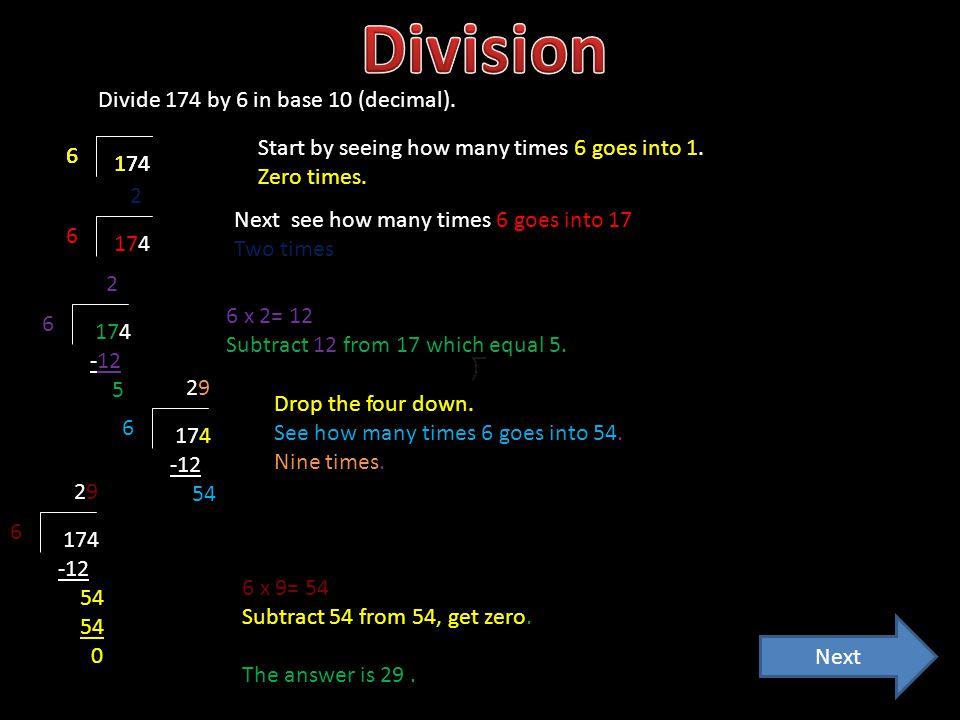 174 6 Next Divide 174 by 6 in base 10 (decimal).