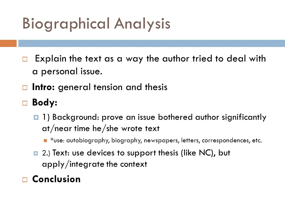 Biographical Analysis  Explain the text as a way the author tried to deal with a personal issue.